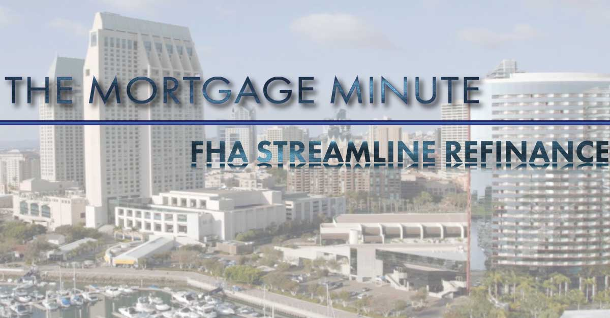 The Mortgage Minute - FHA Streamline Refinances